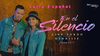 En El Silencio - Alex Zurdo feat. Dennisse // Letra Español //