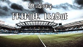 Stadiony PREMIER LEAGUE ( LONDYN )
