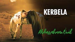 Kerbela - Abdurrahman Önül   İlahiler
