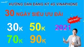 Cách đăng ký 4G VinaPhone 1 tháng 30K 50K 70K 90K Gói cước 4G VinaPhone 1 tháng ưu đãi NHẤT 2 2021