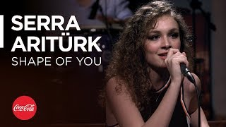 Serra Arıtürk @akustikhane / Shape Of You (Ed Sheeran Cover) / #TadınıÇıkar