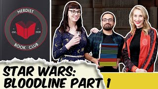 Nerdist Book Club - Star Wars: Bloodline Part 1