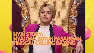 Nyai Story: Nyai Gak Butuh Pasangan Tinggal Calling Dateng | Pesbukers