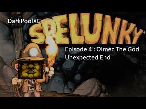 Spelunky Episode 4 Olmec The God Unexpected End