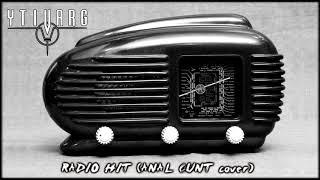 Video YTIVARG (CZ) # Radio Hit (ANAL CUNT cover)