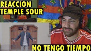 Temple Sour - No tengo tiempo (Official Video) (REACCIÓN)