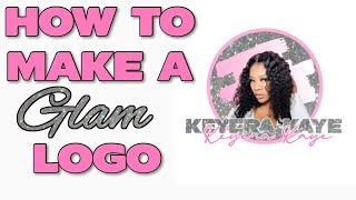DIY Glitter Glam Logo | How To Make A Glam Logo For Beginners