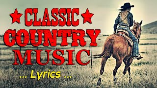 The Best Classic Country Songs Of All Time With Lyrics   Greatest Hits Old Country Songs Playlist
