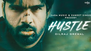 Hustle - Dilraj Grewal | Official Video | New Punjabi Song 2020 | Sumeet Singh | Saga Music