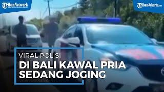 VIRAL Polisi di Bali Kawal Sejumlah Pria Sedang Joging, Polda Bali: Itu Tidak Sesuai SOP Pengawalan