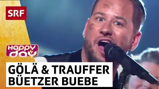 Gölä & Trauffer: Büetzer Buebe | Happy Day | SRF Musik