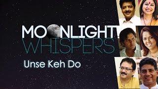 Unse Keh Do | Moonlight Whispers | Lyrical Video - YouTube