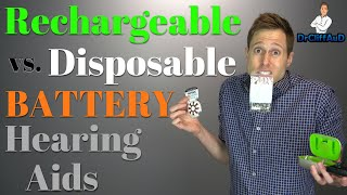 Rechargeable Hearing Aids vs. Disposable Hearing Aid Batteries | Best Hearing Aid Batteries