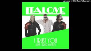 Italove - I Trust You (Like I Trust Myself) (Extended) [Italo Disco 2017]