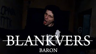 Video Blankvers - Baron (OFFICIAL VIDEO)