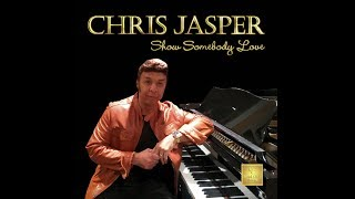 """SHOW SOMEBODY LOVE"" by Chris Jasper - OFFICIAL VIDEO"