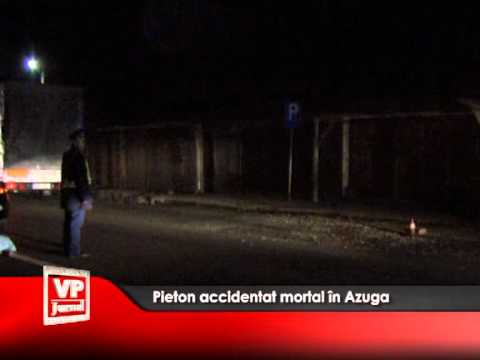 Pieton accidentat mortal în Azuga