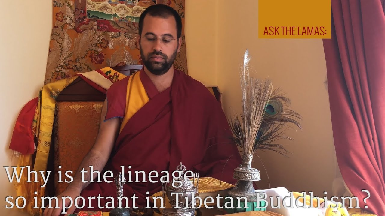 Why is the lineage so important in Tibetan Buddhism?