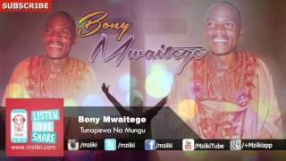 Tunapewa Na Mungu | Bony Mwaitege | Official Audio
