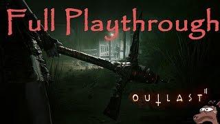 Outlast 2 FULL PLAYTHROUGH (Raw, Uncut, Director