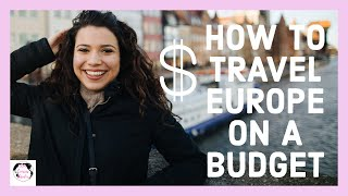 How to Travel Europe CHEAP in 2020! (finding flights, accommodations, picking a country)