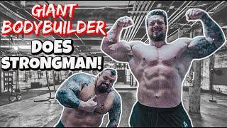 GIANT BODYBUILDER TRIES STRONGMAN! ft Jamie Johal