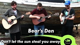 Bear's Den - Don't let the sun steal you away (acoustic)
