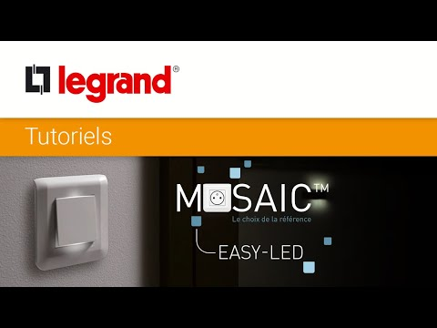 Installer un interrupteur lumineux ou témoin Mosaic Easy-Led Legrand