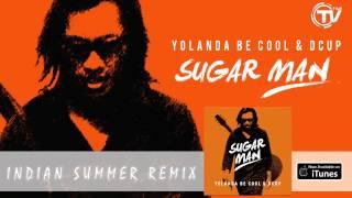 Yolanda Be Cool & DCUP - Sugar Man (Indian Summer Remix) - Official Audio