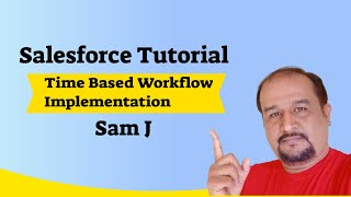 Implement Time Based Workflow | Salesforce Tutorial