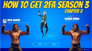 HOW TO ENABLE 2FA SEASON 3 CHAPTER 2 (FREE BOOGIE DOWN EMOTE)