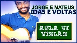 (COMO TOCAR NO VIOLÃO #74) Idas e Voltas - Jorge e Mateus