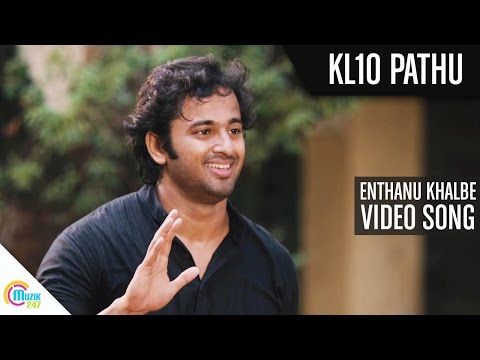 KL 10 Pathu Song- Enthanu Khalbe