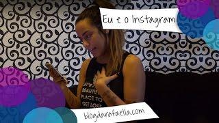 Rafaella - Eu e o Instagram