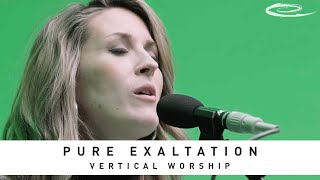 VERTICAL WORSHIP - Pure Exaltation: Song Session