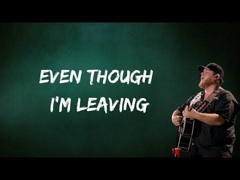 "Luke Combs - Even Though I'm Leaving"" (Lyrics)"