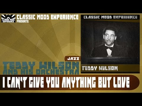Teddy Wilson & His Orchestra - I Can't Give You Anything but Love (1936)