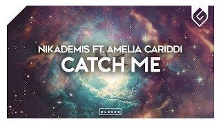 Nikademis - Catch Me (feat. Amelia Cariddi)