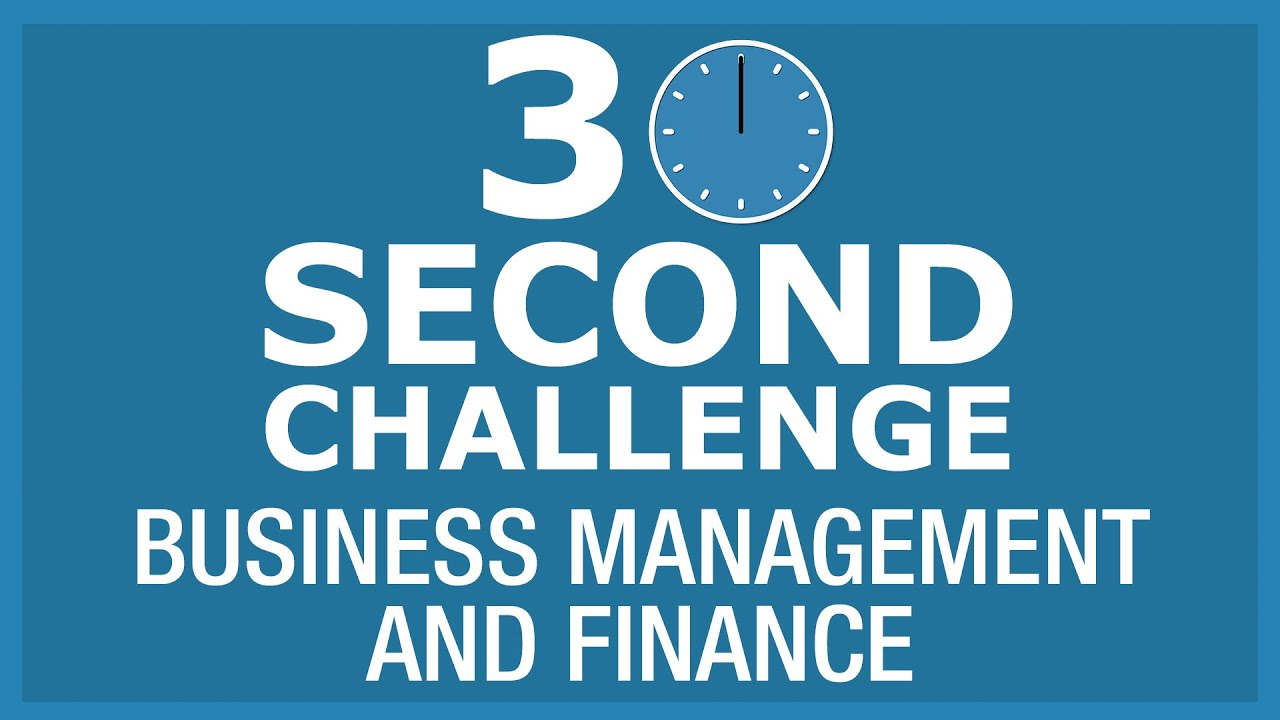 30 Second Challenge - Business Management and Finance