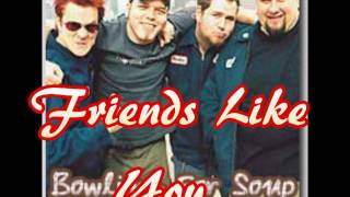Friends like you by Bowling For Soup