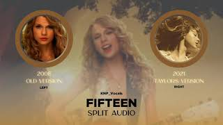 Taylor Swift - Fifteen (Old vs Taylor's Version Split Audio)