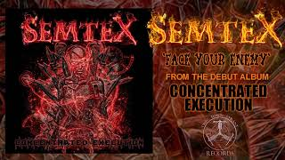 Face Your Enemy - Semtex