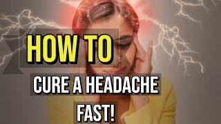 How To Get Rid Of A Headache In 1 Minute