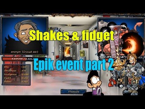 Shakes & fidget : Epik event part 2 /Kosa sem kosa tam :D