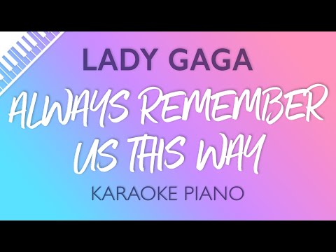 Always Remember Us This Way (Piano Karaoke Instrumental) Lady Gaga