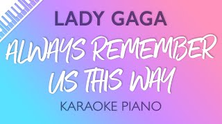 Always Remember Us This Way (Piano Karaoke Instrumental) Lady Gaga