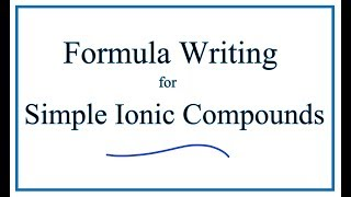 How To Write Formulas For Simple Ionic Compounds  |  Breslyn.org