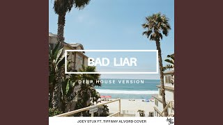 Bad Liar (Joey Stux's Deep House Version)