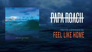 Papa Roach   Feel Like Home (Official Audio)