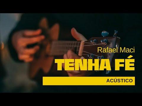 Rafael Maci - Tenha Fé
